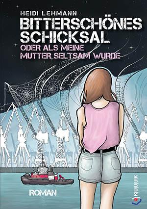 Bitterschönes Schicksal oder als meine Mutter seltsam wurde = Roman von Heidi Lehmann = ISBN 978-3-96290-001-4