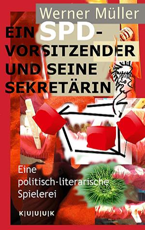 Ein SPD-Vorsitzender und seine Sekretärin = Buch von Werner Müller = ISBN 978-3-939832-15-7