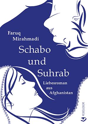 Schabo und Suhrab = Roman von Faruq Mirahmadi  = ISBN 978-3-939832-91-1