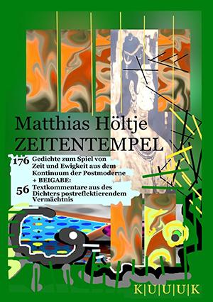Zeitentempel = Gedichte von Matthias Höltje = ISBN 978-3-939832-04-1