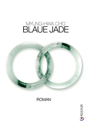 Blaue Jade = Roman von Myung-Hwa Cho = ISBN 978-3-939832-40-9