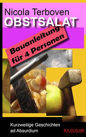 Obstsalat. Bauanleitung für vier Personen = Kurzstorys von Nicola Terboven = ISBN 978-3-939832-27-0