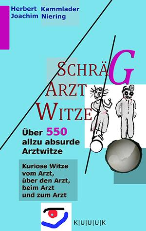 Schräg-Arzt-Witze = Buch von Herbert Kammlader und Joachim Niering = ISBN 978-3-939832-18-8