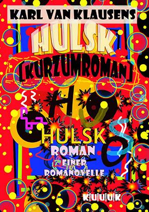 Hulsk = Roman von Klausens = ISBN 978-3-939832-16-4