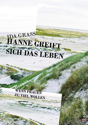 Hanne greift sich das Leben = Roman von Ida Grass = ISBN 978-3-939832-66-9