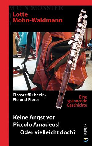 Keine Angst vor Piccolo Amadeus! = Kinder-Krimi von Lotte Mohn-Waldmann = ISBN 978-3-939832-70-6