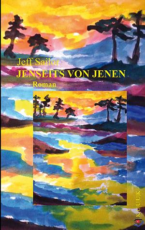Jenseits von Jenen = Roman von Jeff Sailor = Hommage an J. S. = ISBN 978-3-939832-61-4