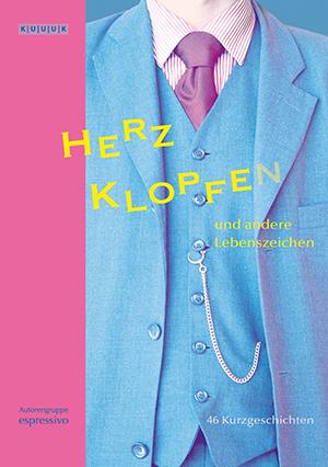 """Herzklopfen und andere Lebenszeichen = Kurzgeschichten von Autorengruppe """"espressivo"""" = ISBN 978-3-939832-10-2"""