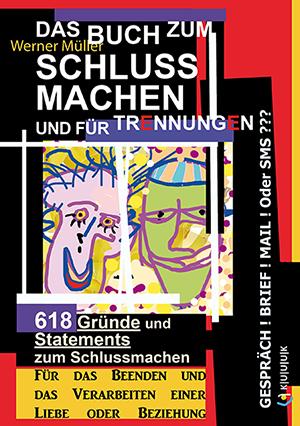 Das Buch zum Schluss Machen und für Trennungen = von Werner Müller = ISBN 978-3-939832-80-5