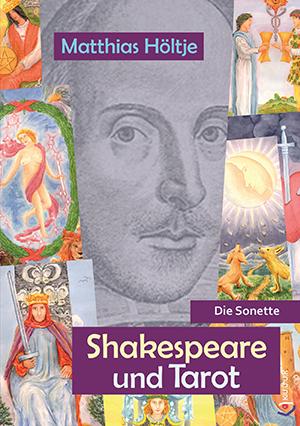 Shakespeare und Tarot = Buch von Matthias Höltje = ISBN 978-3-939832-67-6