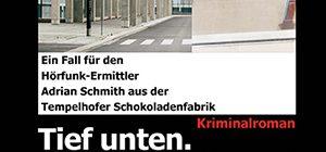 Tief unten. Tief im Flughafen. Tief im BER. = Krimi von Peter Kaiser = 978-3-96290-003-8